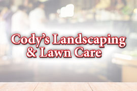 Cody's Landscaping & Lawn Care