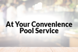 At Your Convenience Pool Service